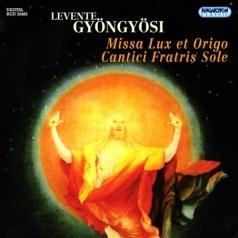 Gyongyosi Levente (Гёнгёси Левенте): Missa Lux Et Origo