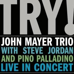John Mayer Trio (Трио Джона Маера): Try!