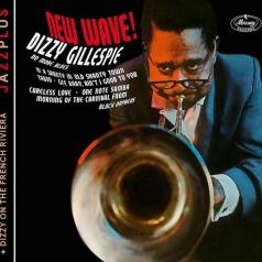 Dizzy Gillespie (Диззи Гиллеспи): New Wave!/ Dizzy On The French Riviera