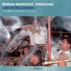 Boban Orkestar Markovic (Бобан Маркович Оркестр): Live In Belgrade