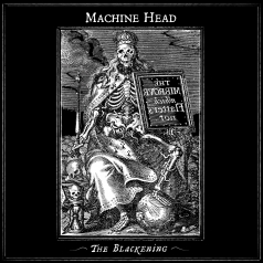 Machine Head (Машин Хеад): The Blackening