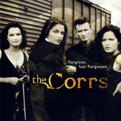 The Corrs (Зе Коррс): Forgiven, Not Forgotten