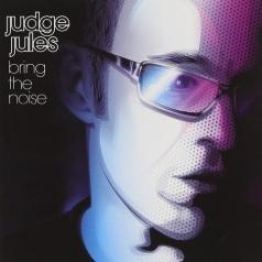 Judge Jules (Джадж Джулз): Bring The Noise