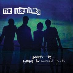 The Libertines (Либертинес): Anthems For Doomed Youth