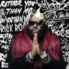 Rick Ross (Рик Росс): Rather You Than Me