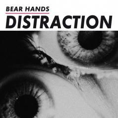 Bear Hands: Distraction