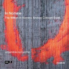 Ensemble Recherche (Ансамбль Речерше): In Nomine