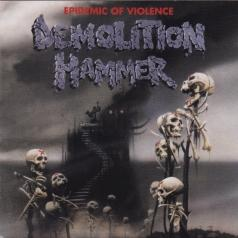 Demolition Hammer (Демолитион Хаммер): Epidemic Of Violence
