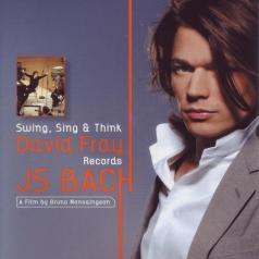 David Fray (Давид Фрай): Swing, Sing & Think - David Fray records J.S. Bach