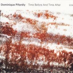 Dominique Pifarely (Доминике Пифарели): Dominique Pifarely: Time Before And Time After