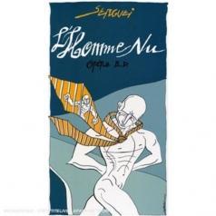 L'Homme Nu: Opera B.D.