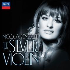 Nicola Benedetti (Никола Бенедетти): The Silver Violin