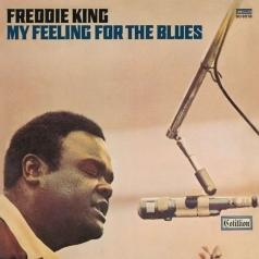 Freddie King (Фредди Кинг): My Feeling For The Blues