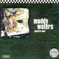 Muddy Waters (Мадди Уотерс): Electric Mud