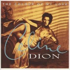 Celine Dion (Селин Дион): The Colour Of My Love