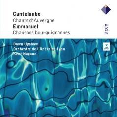 Kent Nagano (Кент Нагано): Canteloube: Chants D'Auvergne [1&2] & Emmanuel: Chansons Bourguignonnes Du Pays De Beaune