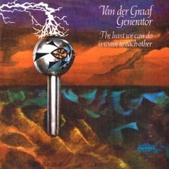 Van Der Graaf Generator (Ван Дер Граф Дженерейшен): The Least We Can Do Is Wave To Each Other