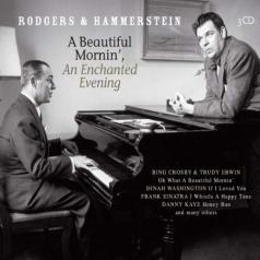 Rodgers & Hammerstein (Роджерс и Хаммерстайн): A Beautiful Mornin', An Enchanted Evening