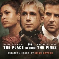 Mike Patton (Майк Паттон): The Place Beyond The Pines (Ost)