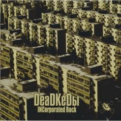 Deadkedы (Деад Кеды): Incorporated Rock