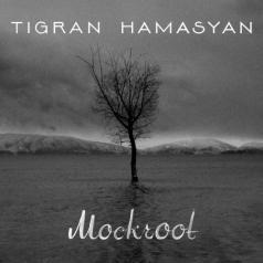 Tigran Hamasyan (Тигран Амасян): Mockroot