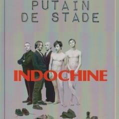 Indochine: Putain De Stade