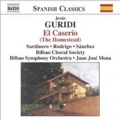 Bilbao Choral Society (Бильбао Хоровое Общество): Guridi: El Caserio(The Homeste