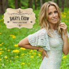 Sheryl Crow (Шерил Кроу): Feels Like Home