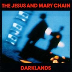 The Jesus And Mary Chain (Зе Иесус И Мари Шайн): Darklands