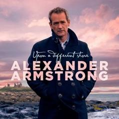 Alexander Armstrong (Александр Армстронг): Upon a Different Shore