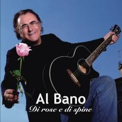 Al Bano (Аль Бано): Di rose e di spine