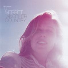 Tift Merritt (Тифт Мерритт): Another Country