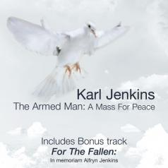 Karl Jenkins (Карл Дженкинс): The Armed Man: A Mass For Peace