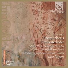 Wolf /Prometheus. Orchestral Lieder/J.Banse, D.Henschel, Deutsche Symphonie Orchester, K.Nagano
