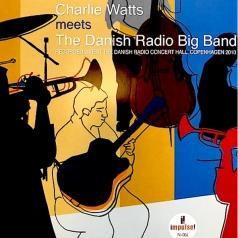 Charlie Watts (Чарли Уоттс): Charlie Watts Meets The Danish Radio Big Band
