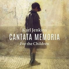 Karl Jenkins (Карл Дженкинс): Cantata Memoria - For The Children