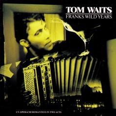 Tom Waits (Том Уэйтс): Franks Wild Years