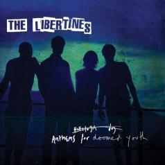 Libertines (Зе Либертинес): Anthems For Doomed Youth
