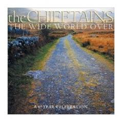 The Chieftains: The Wide World Over:  A 40 Year Celebration