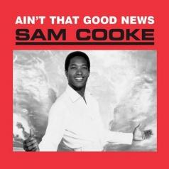 Sam Cooke (Сэм Кук): Ain't That Good News