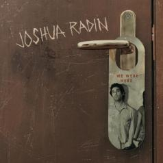 Joshua Radin (Джошуа Радин): We Were Here