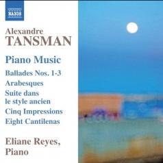 Eliane Reyes (Элиана Рейес): Ballades Nos.1- 3, 6 Arabesques, 5 Impressions, Suite Dans Le Style Ancien, 8 Cantilenas