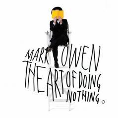 Mark Owen (Марк Оуэн): The Art Of Doing Nothing