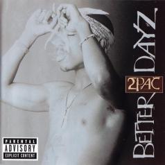 2Pac (Тупак Шакур): Better Dayz