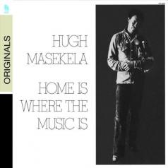 Hugh Masekela (Хью Масикела): Home Is Where The Music Is