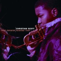 Christian Scott (Кристиан Скотт): Rewind That