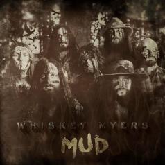Whiskey Myers (Виски Майерс): Mud
