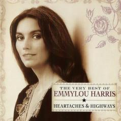 Emmylou Harris (Харрис Эммилу): Heartaches And Highways - The Very Best Of Emmylou Harris