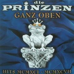 Die Prinzen (Дие Принзен): Ganz Oben - Hits Mcmxci - Mcmxcvii