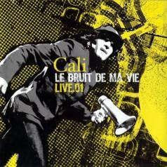 Cali (Кали): Le Bruit De Ma Vie (Live)